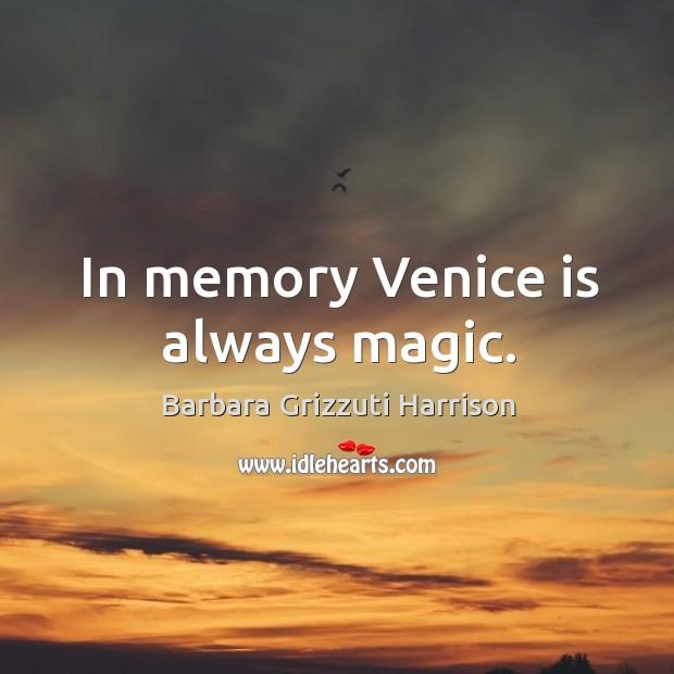Image, In memory Venice is always magic.