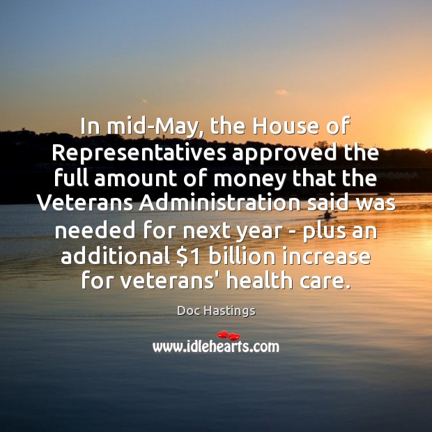Image, In mid-May, the House of Representatives approved the full amount of money