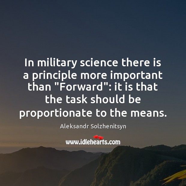 """Image, In military science there is a principle more important than """"Forward"""": it"""