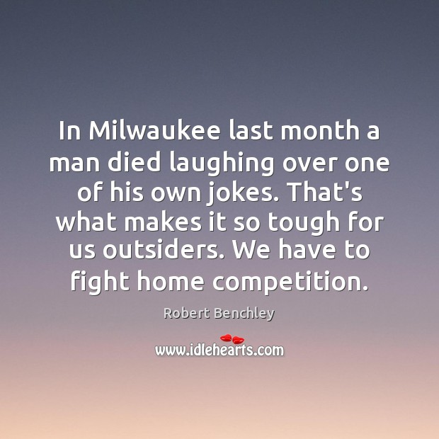 Image, In Milwaukee last month a man died laughing over one of his