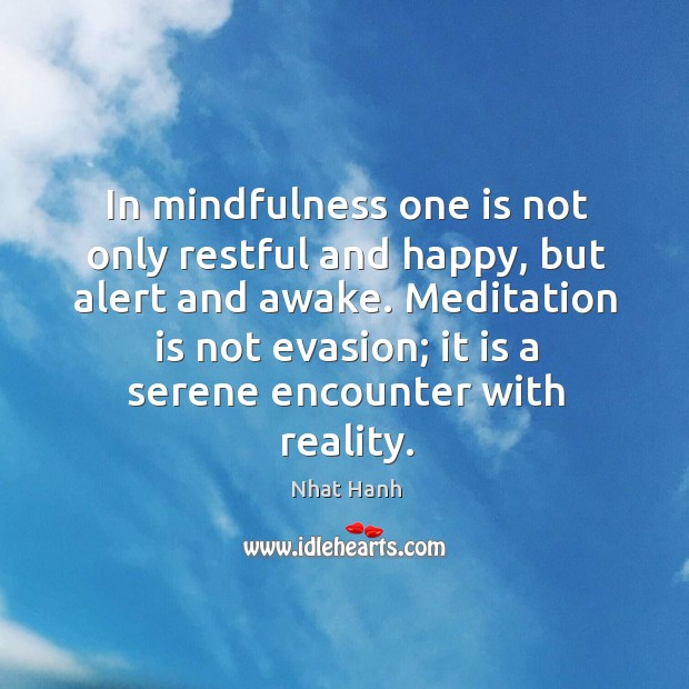 Image, In mindfulness one is not only restful and happy, but alert and