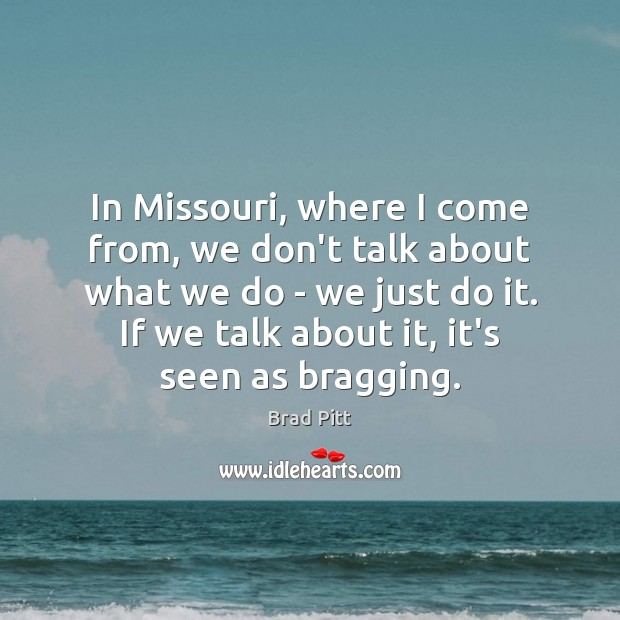 In Missouri, where I come from, we don't talk about what we Image