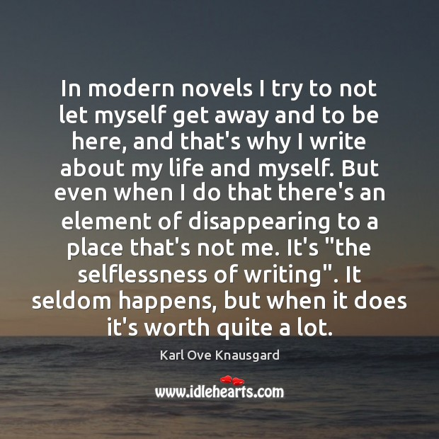 In modern novels I try to not let myself get away and Image
