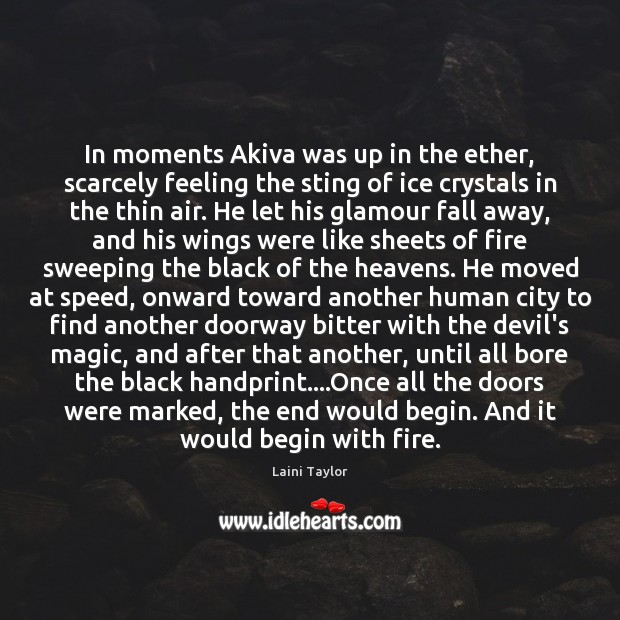In moments Akiva was up in the ether, scarcely feeling the sting Laini Taylor Picture Quote