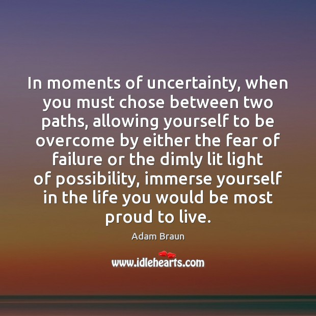 Image, In moments of uncertainty, when you must chose between two paths, allowing