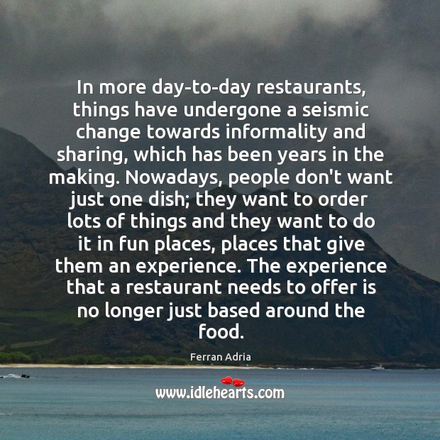 In more day-to-day restaurants, things have undergone a seismic change towards informality Image