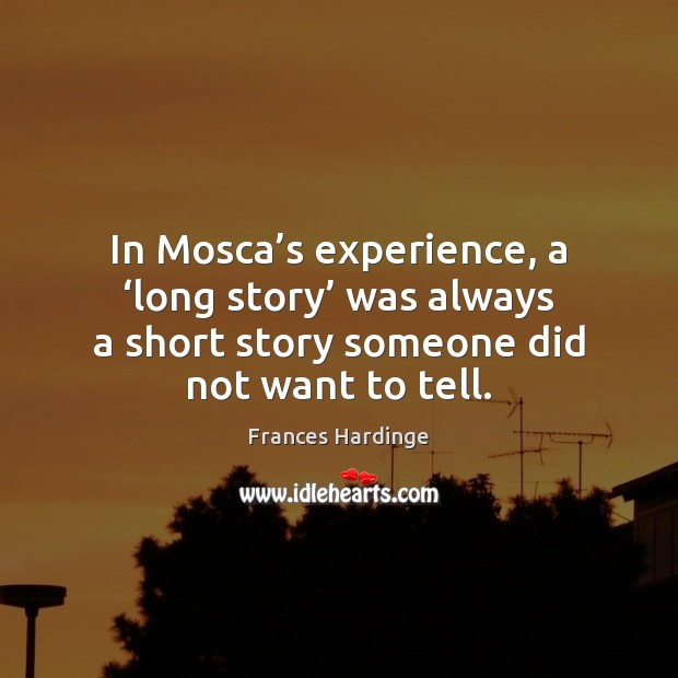 In Mosca's experience, a 'long story' was always a short story Image