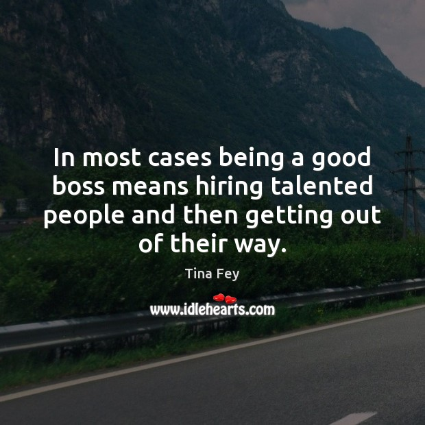 Image, In most cases being a good boss means hiring talented people and