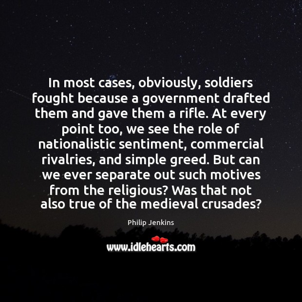 Image, In most cases, obviously, soldiers fought because a government drafted them and