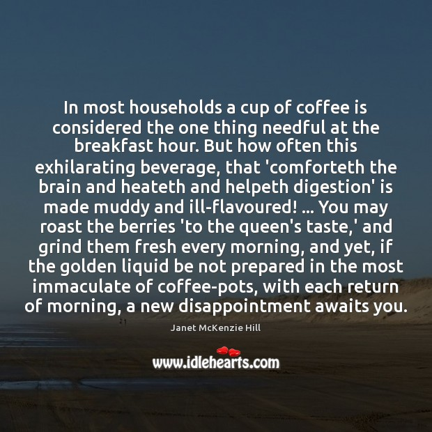 In most households a cup of coffee is considered the one thing Image
