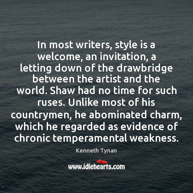 In most writers, style is a welcome, an invitation, a letting down Image
