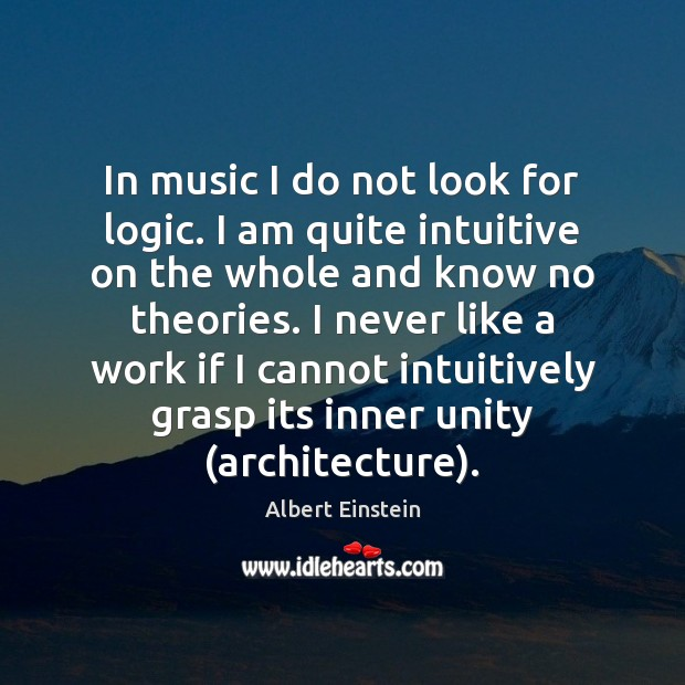 Image, In music I do not look for logic. I am quite intuitive