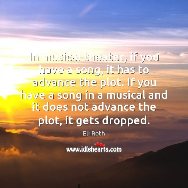 Image, In musical theater, if you have a song, it has to advance