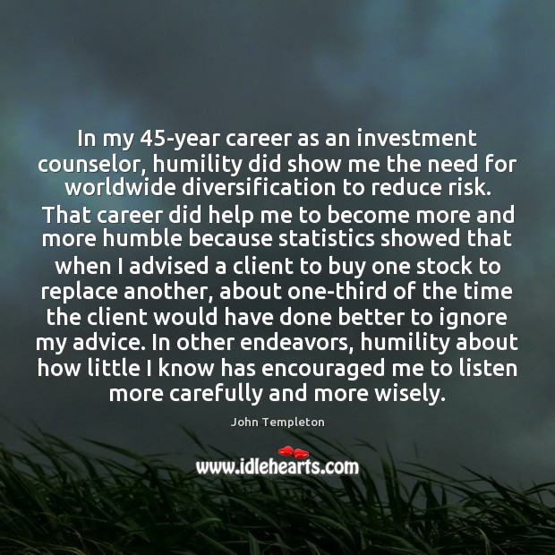 In my 45-year career as an investment counselor, humility did show me Image