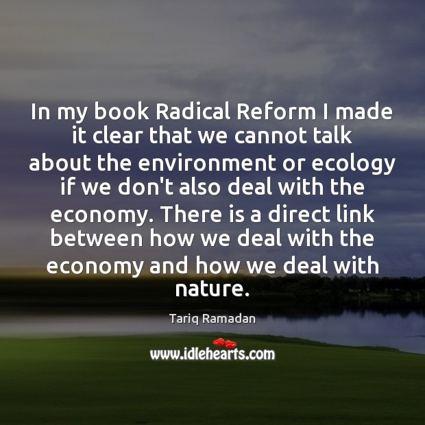 In my book Radical Reform I made it clear that we cannot Image