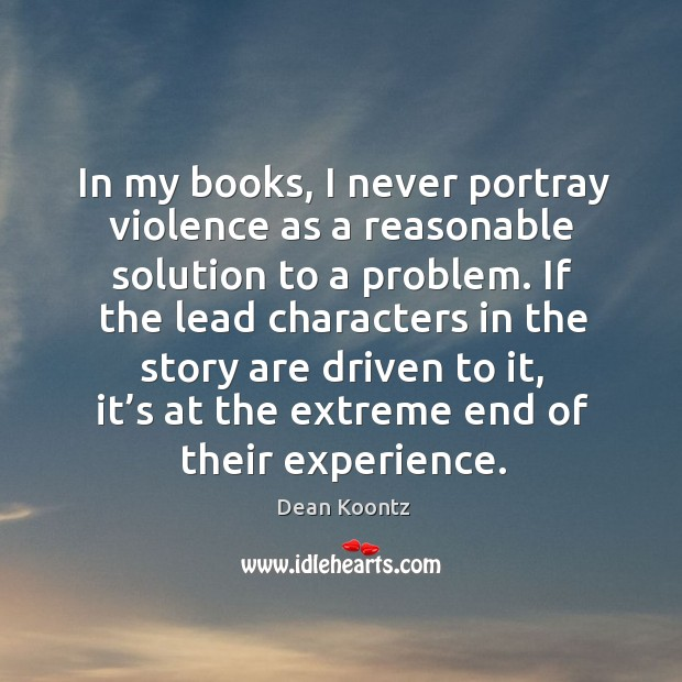 Image, In my books, I never portray violence as a reasonable solution to a problem.