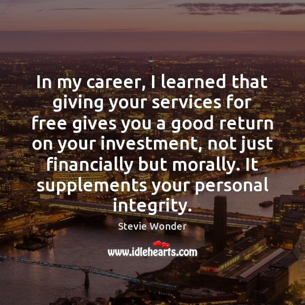 Image, In my career, I learned that giving your services for free gives