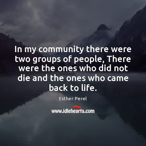 In my community there were two groups of people, There were the Esther Perel Picture Quote