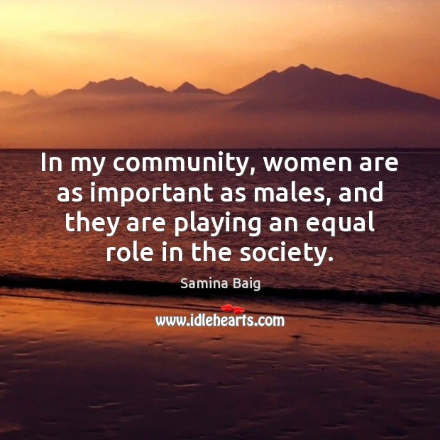 In my community, women are as important as males, and they are Image