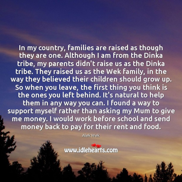 Image, In my country, families are raised as though they are one. Although