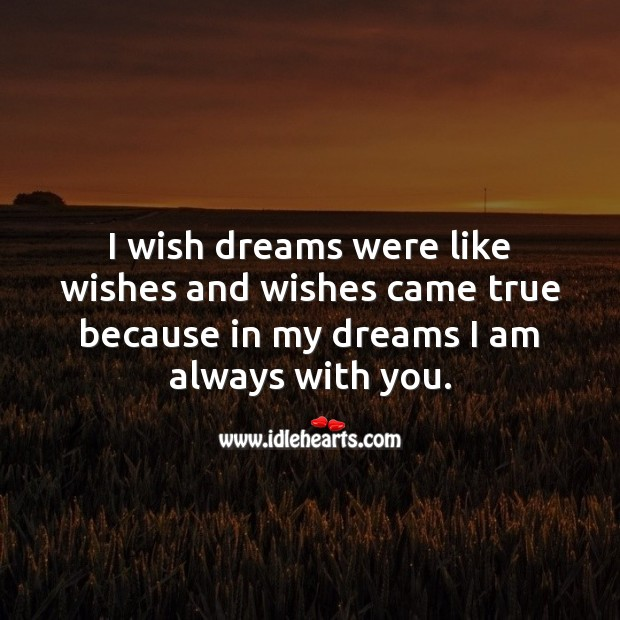 In my dreams I am always with you. Flirt Messages Image