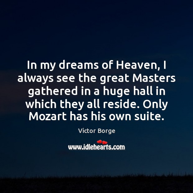 In my dreams of Heaven, I always see the great Masters gathered Image