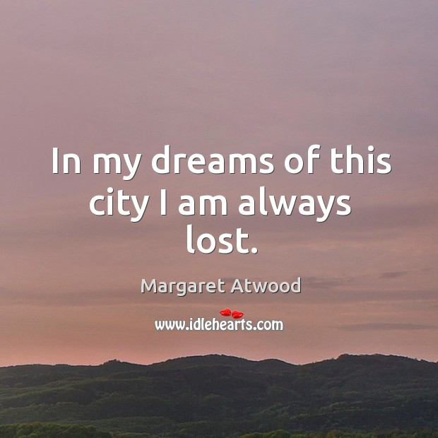 In my dreams of this city I am always lost. Image