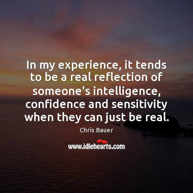 In my experience, it tends to be a real reflection of someone's Image