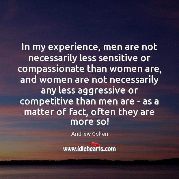 Image, In my experience, men are not necessarily less sensitive or compassionate than