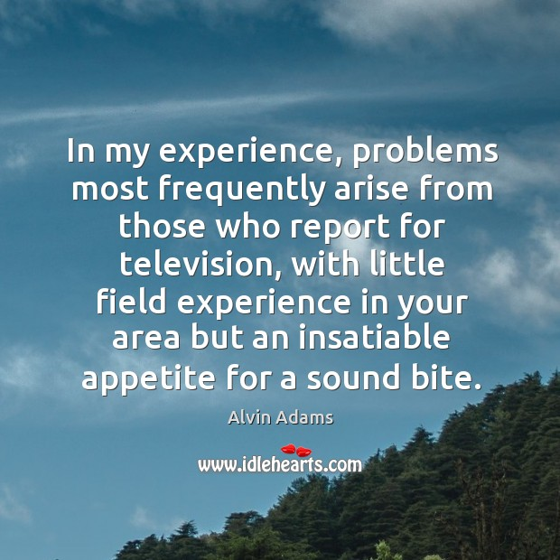 Image, In my experience, problems most frequently arise from those who report for television