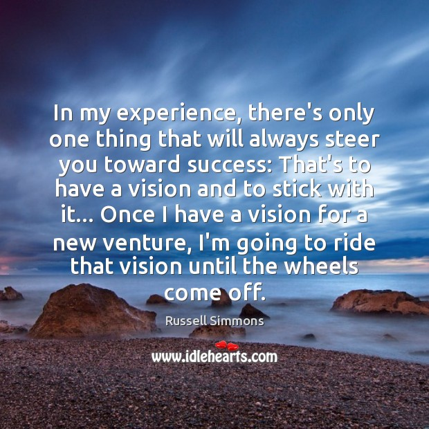 In my experience, there's only one thing that will always steer you Russell Simmons Picture Quote