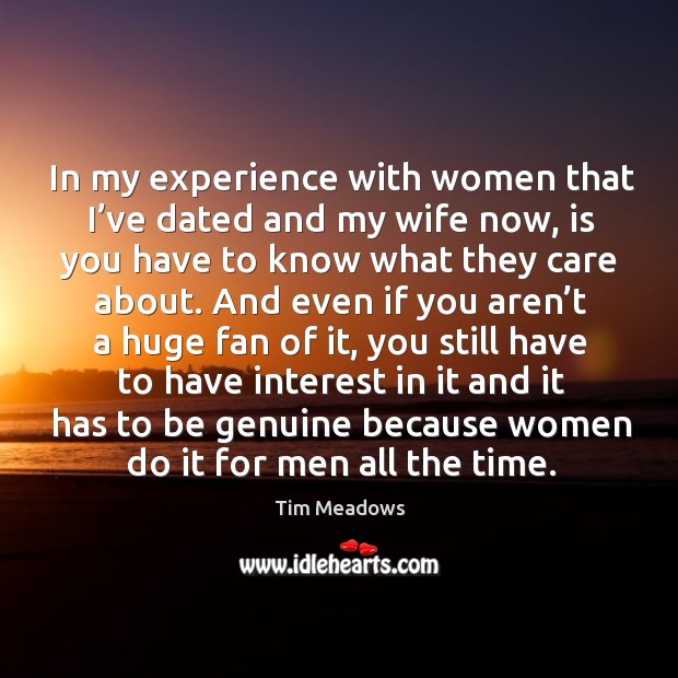 Image, In my experience with women that I've dated and my wife now, is you have to know what they care about.