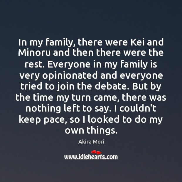In my family, there were Kei and Minoru and then there were Family Quotes Image