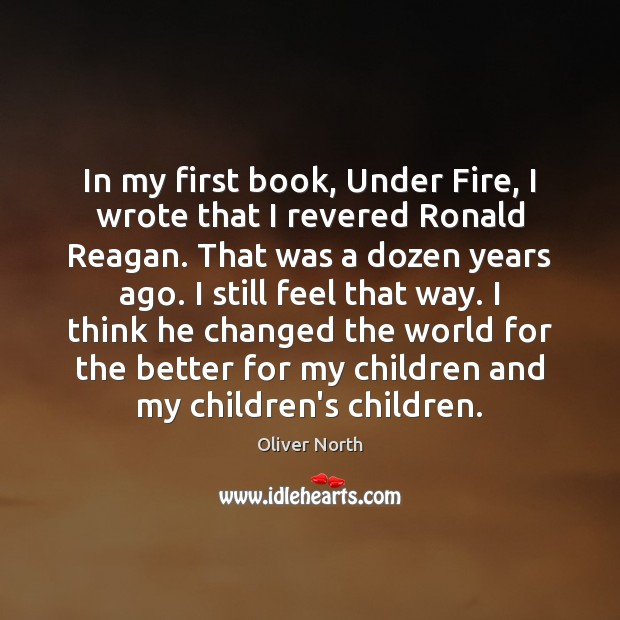 In my first book, Under Fire, I wrote that I revered Ronald Image