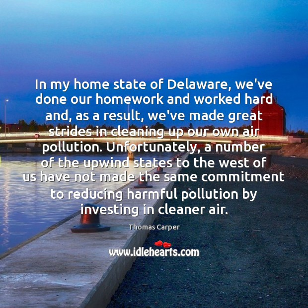Image, In my home state of Delaware, we've done our homework and worked