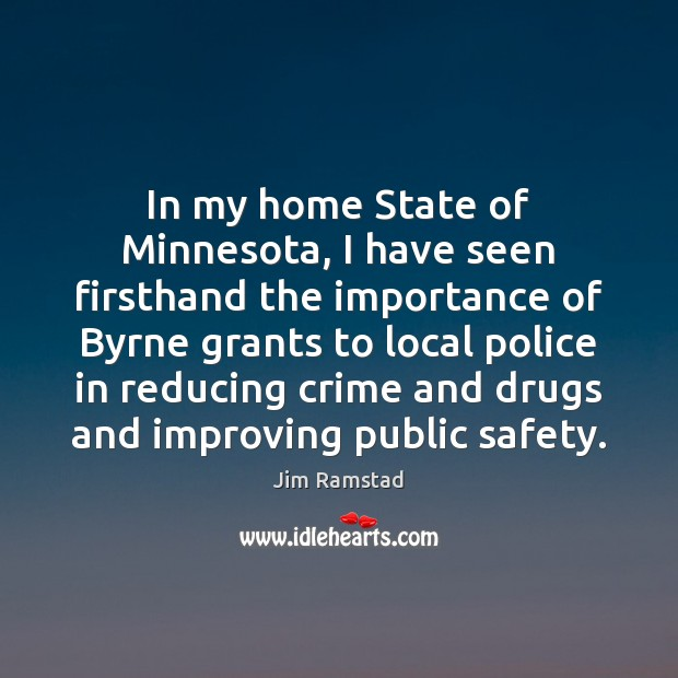 In my home State of Minnesota, I have seen firsthand the importance Jim Ramstad Picture Quote