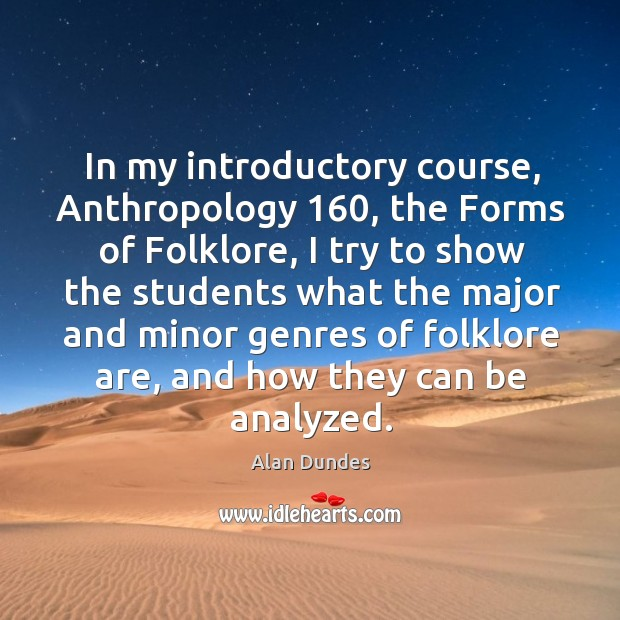Image, In my introductory course, anthropology 160, the forms of folklore, I try to show the