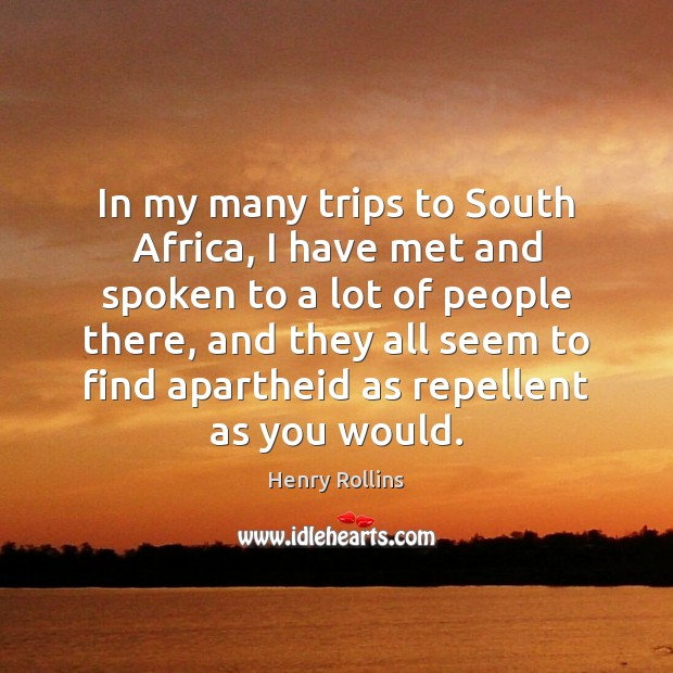 In my many trips to South Africa, I have met and spoken Image