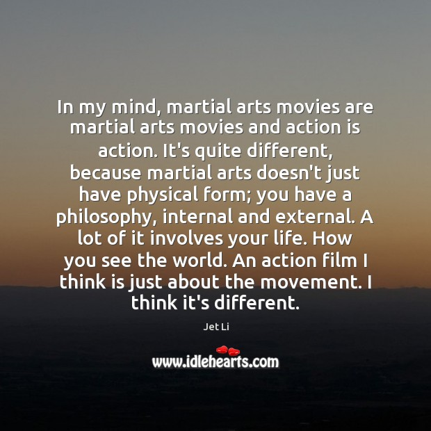 Image, In my mind, martial arts movies are martial arts movies and action