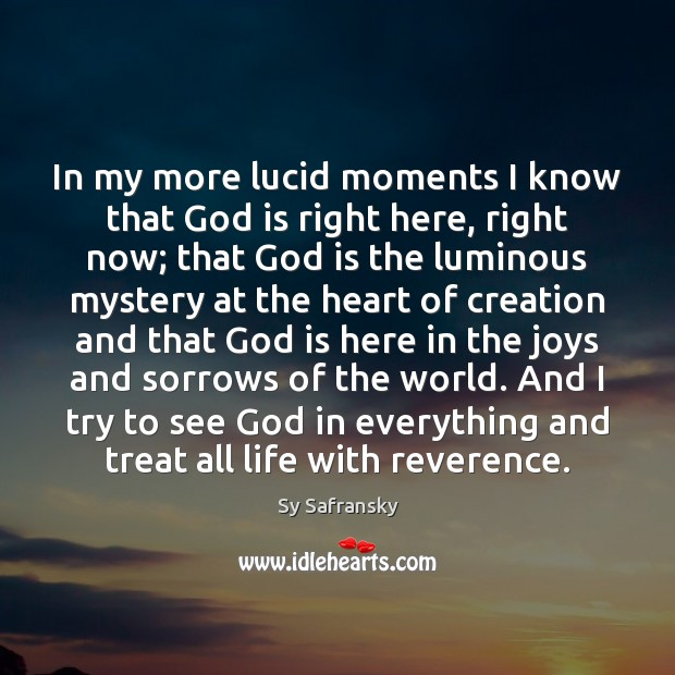 In my more lucid moments I know that God is right here, Image