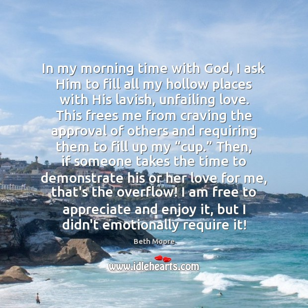 Image, In my morning time with God, I ask Him to fill all