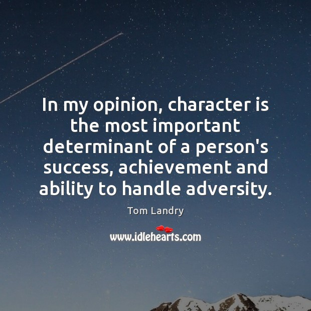 Image, In my opinion, character is the most important determinant of a person's