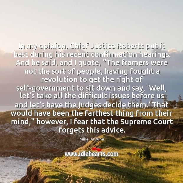 In my opinion, Chief Justice Roberts put it best during his recent Image