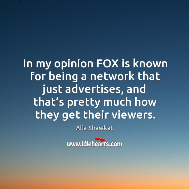 Image, In my opinion fox is known for being a network that just advertises, and that's