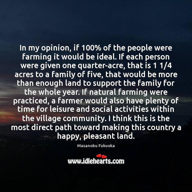 Image, In my opinion, if 100% of the people were farming it would be
