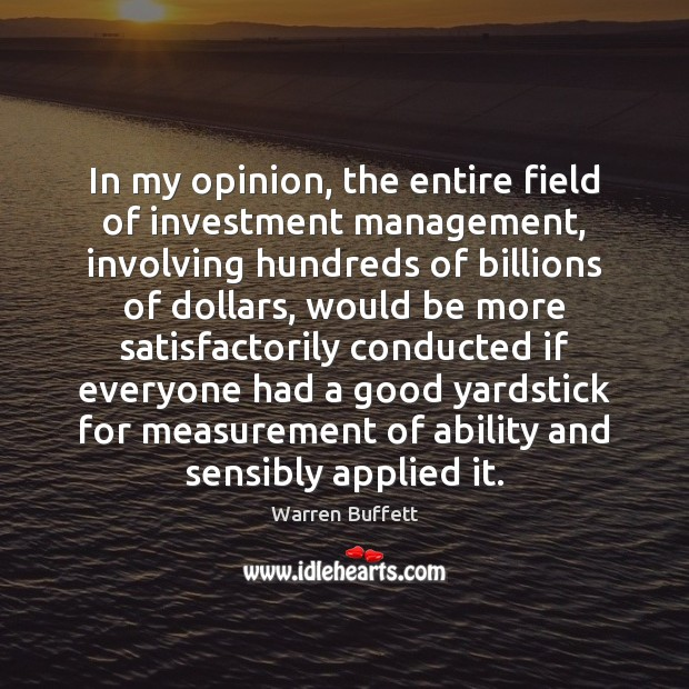 Image, In my opinion, the entire field of investment management, involving hundreds of