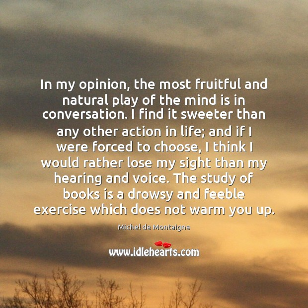 Image, In my opinion, the most fruitful and natural play of the mind