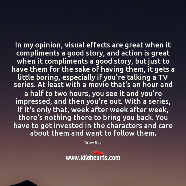 In my opinion, visual effects are great when it compliments a good Action Quotes Image