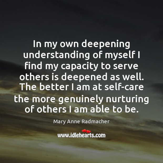 In my own deepening understanding of myself I find my capacity to Image