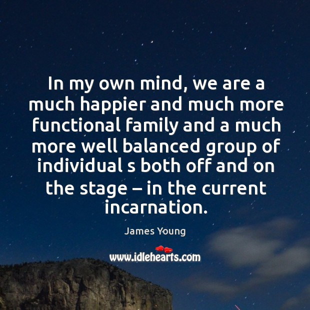 In my own mind, we are a much happier and much more functional family and a much Image